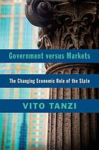 Government versus markets : the changing economic role of the state
