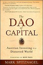 The Dao of capital : Austrian investing in a distorted world