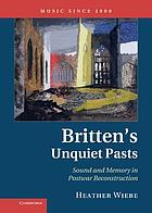 Britten's unquiet pasts : sound and memory in postwar reconstruction