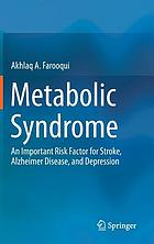 Metabolic syndrome : an important risk factor for stroke, Alzheimer disease, and depression
