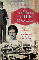 The professor & the coed : scandal & murder at the Ohio State University