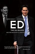 ED : the Milibands and the making of a Labour leader