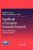 Handbook of European homicide research : patterns, explanations, and country studies