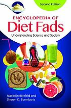 Encyclopedia of diet fads : understanding science and society