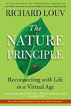 The nature principle : human restoration and the end of nature-deficit disorder