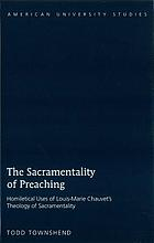 The sacramentality of preaching : homiletical uses of Louis-Marie Chauvet's theology of sacramentality