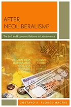 After neoliberalism? : the left and economic reforms in Latin America