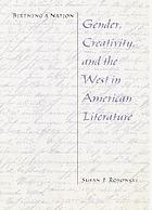 Birthing a nation : gender, creativity, and the West in American literature