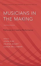 Musicians in the making : pathways to creative performance