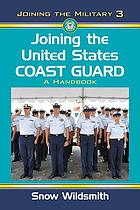 Joining the United States Coast Guard : a handbook