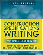 Construction specifications writing : principles and procedures