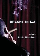 Brecht in L.A. : a play