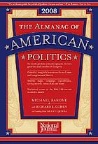 The almanac of american politics 2008 : the senators, the representatives and the governors: their records and election results, their states and districts
