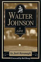 Walter Johnson : a life