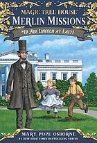 Magic Tree House #47 : Abe Lincoln at Last!