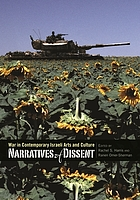 Narratives of Dissent : War in Contemporary Israeli Arts and Culture