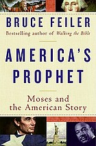 America's prophet : Moses and the American story