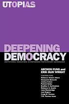Deepening democracy : institutional innovations in empowered participatory governance