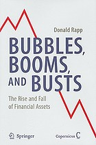 Bubbles, booms, and busts : the rise and fall of financial assets