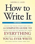 How to write it : a complete guide to everything you'll ever write