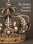 The world's greatest treasures : masterworks in gold and gems from ancient Egypt to Cartier