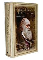 From so simple a beginning : the four great books of Charles Darwin