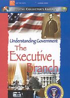 Understanding government : the executive branch