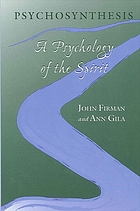 Psychosynthesis : a psychology of the spirit