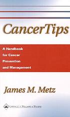 CancerTips : a handbook for cancer prevention and management