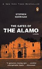 The gates of the Alamo : a novel