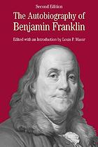 The autobiography of Benjamin Franklin : with related documents