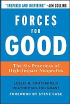 Forces for good : the six practices of high-impact nonprofits