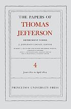 The papers of Thomas Jefferson, / Retirement series. Volume 4, 18 june 1811 to 30 april 1812