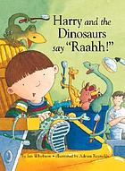 "Harry and the dinosaurs say ""Raahh"