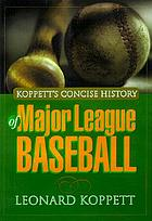 Koppett's Concise history of major league baseball
