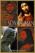 Son of man : great writing about Jesus Christ