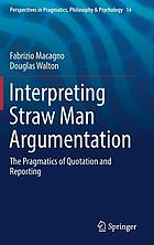 Interpreting straw man argumentation : the pragmatics of quotation and reporting