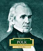 James K. Polk : America's 11th president