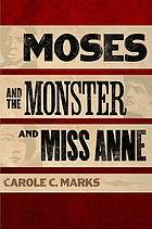 Moses and the monster and Miss Anne