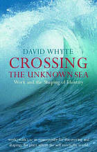 Crossing the unknown sea : work and the shaping of identity