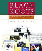 Black roots : a beginner's guide to tracing the African American family tree
