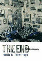 William Kentridge, artist : the end of the beginning