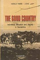 The good country : individual, situation, and society in Saurashtra