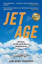 Jet age : the Comet, the 707, and the race to shrink the world