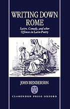 Writing down Rome : satire, comedy, and other offences in Latin poetry