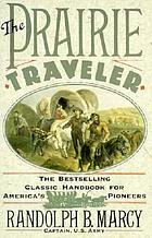 The prairie traveler : the classic handbook for America's pioneers