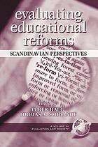Evaluating educational reforms : Scandinavian perspectives
