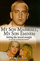 My son Marshall, my son Eminem : setting the record straight on my life as Eminem's mother