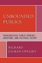 Unbounded publics : transgressive public spheres, Zapatismo, and political theory