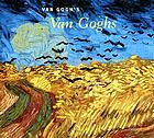 Van Gogh's van Goghs : masterpieces from the Van Gogh Museum, Amsterdam
